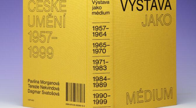 Výstava jako médium. České umění 1957–1999